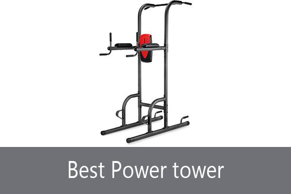 Best power tower for calisthenics exercise