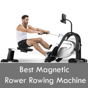 Best Magnetic Rower Rowing Machine