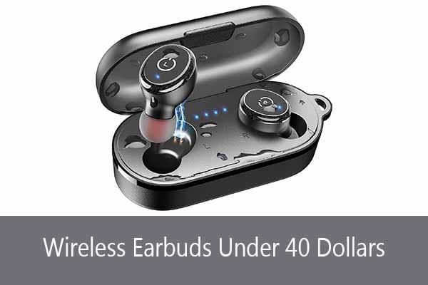Best Top 3 Wireless Earbuds Under 40 Dollars